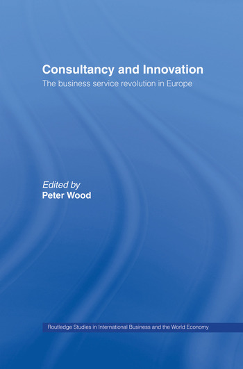 Consultancy and Innovation The Business Service Revolution in Europe book cover