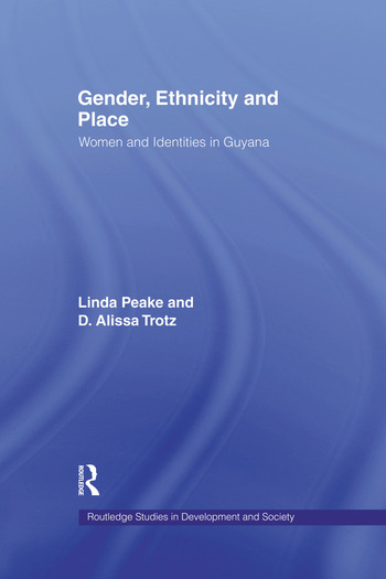 Gender, Ethnicity and Place Women and Identity in Guyana book cover
