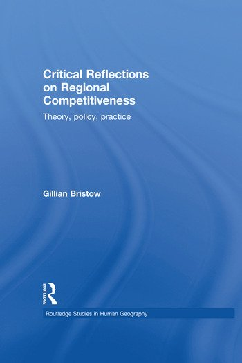 Critical Reflections on Regional Competitiveness Theory, Policy, Practice book cover
