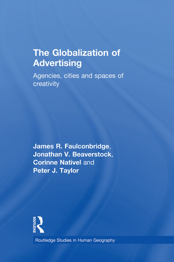The Globalization of Advertising Agencies, Cities and Spaces of Creativity book cover