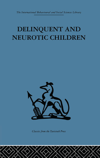 Delinquent and Neurotic Children A comparative study book cover