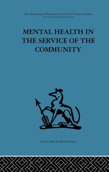 Mental Health in the Service of the Community Volume three of a report of an international and interprofessional study group convened by the World Federation for Mental Health book cover