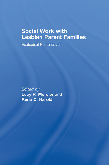 Social Work with Lesbian Parent Families Ecological Perspectives book cover