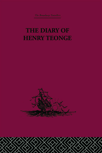 The Diary of Henry Teonge Chaplain on Board H.M's Ships Assistance, Bristol and Royal Oak 1675-1679 book cover