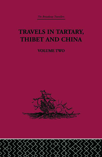 Travels in Tartary Thibet and China, Volume Two 1844-1846 book cover