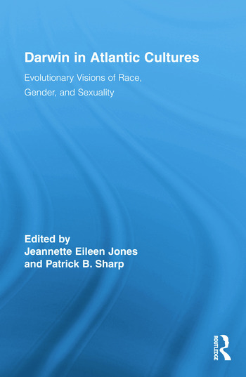 Darwin in Atlantic Cultures Evolutionary Visions of Race, Gender, and Sexuality book cover