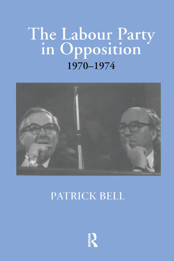 The Labour Party in Opposition 1970-1974 book cover