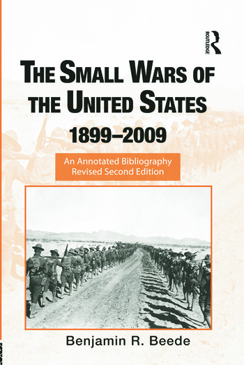 The Small Wars of the United States, 1899–2009 An Annotated Bibliography book cover