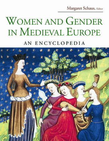 Women and Gender in Medieval Europe An Encyclopedia book cover