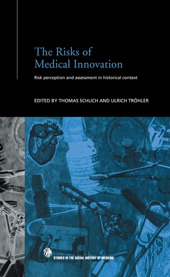 The Risks of Medical Innovation Risk Perception and Assessment in Historical Context book cover