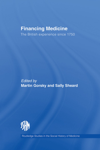 Financing Medicine The British Experience Since 1750 book cover