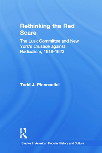 Rethinking the Red Scare The Lusk Committee and New York's Crusade Against Radicalism, 1919-1923 book cover