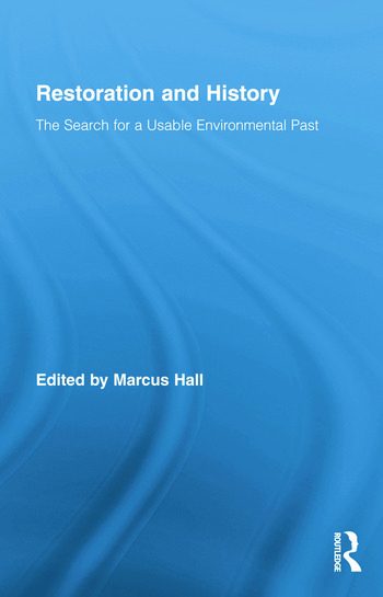 Restoration and History The Search for a Usable Environmental Past book cover