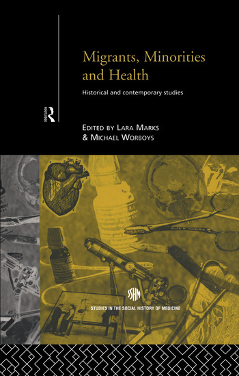 Migrants, Minorities & Health Historical and Contemporary Studies book cover