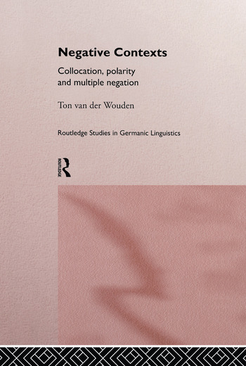 Negative Contexts Collocation, Polarity and Multiple Negation book cover