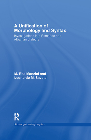 A Unification of Morphology and Syntax Investigations into Romance and Albanian Dialects book cover