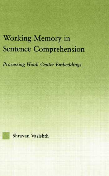 Working Memory in Sentence Comprehension Processing Hindi Center Embeddings book cover