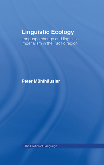 Linguistic Ecology Language Change and Linguistic Imperialism in the Pacific Region book cover