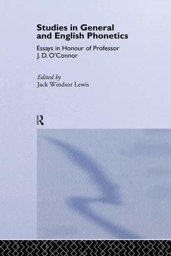 Studies in General and English Phonetics Essays in Honour of Professor J.D. O'Connor book cover