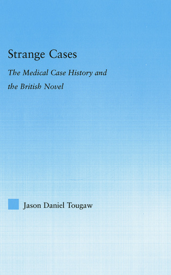 Strange Cases The Medical Case History and the British Novel book cover