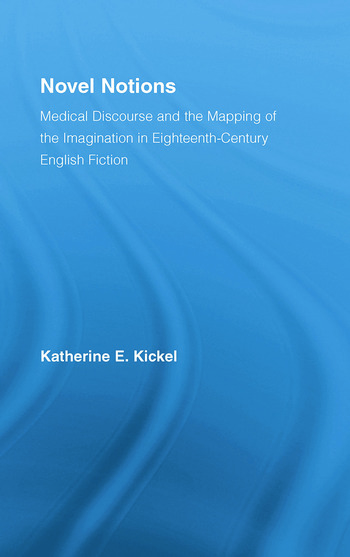 Novel Notions Medical Discourse and the Mapping of the Imagination in Eighteenth-Century English Fiction book cover