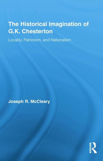 The Historical Imagination of G.K. Chesterton Locality, Patriotism, and Nationalism book cover