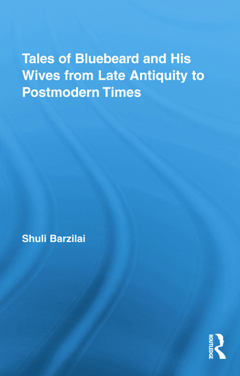 Tales of Bluebeard and His Wives from Late Antiquity to Postmodern Times book cover