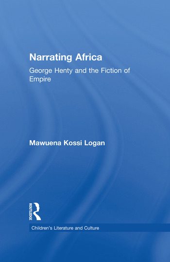 Narrating Africa George Henty and the Fiction of Empire book cover