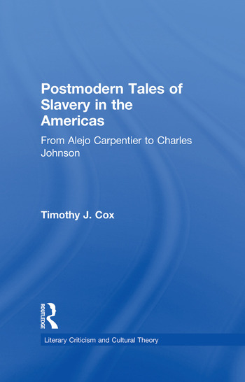 Postmodern Tales of Slavery in the Americas From Alejo Carpentier to Charles Johnson book cover