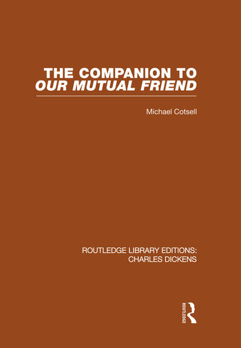 The Companion to Our Mutual Friend (RLE Dickens) Routledge Library Editions: Charles Dickens Volume 4 book cover