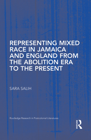 Representing Mixed Race in Jamaica and England from the Abolition Era to the Present book cover
