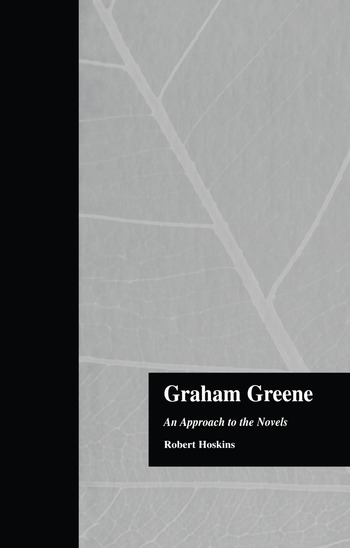Graham Greene An Approach to the Novels book cover