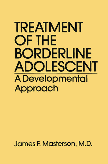 Treatment Of The Borderline Adolescent A Developmental Approach book cover