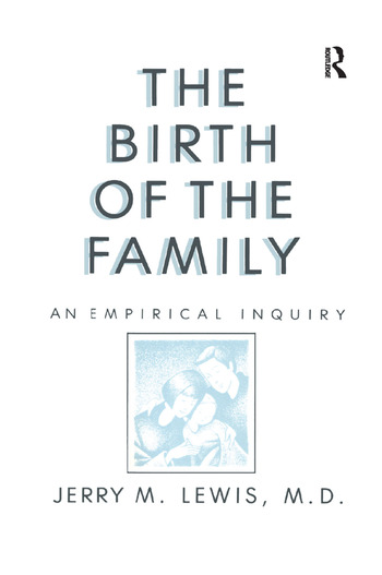 The Birth Of The Family An Empirical Enquiry book cover