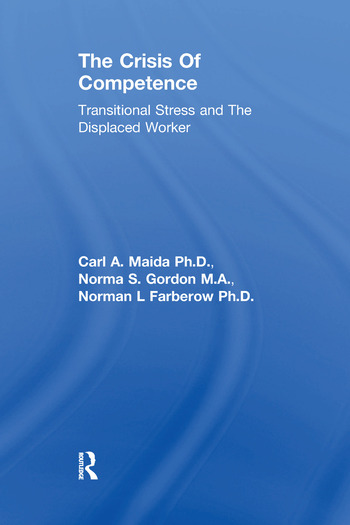 The Crisis Of Competence Transitional Stress and The Displaced Worker book cover
