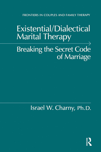Existential/Dialectical Marital Therapy Breaking The Secret Code Of Marriage book cover