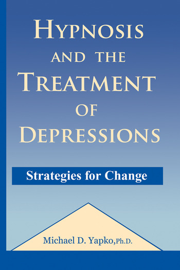 Hypnosis and the Treatment of Depressions Strategies for Change book cover