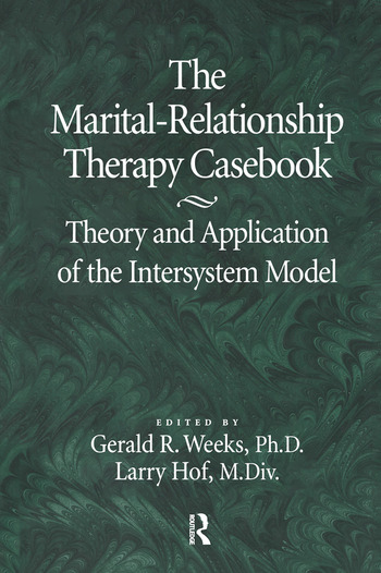 The Marital-Relationship Therapy Casebook Theory & Application Of The Intersystem Model book cover