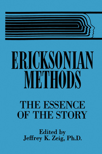 Ericksonian Methods The Essence Of The Story book cover