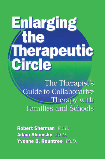 Enlarging The Therapeutic Circle: The Therapists Guide To The Therapist's Guide To Collaborative Therapy With Families & School book cover