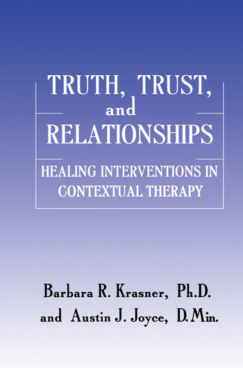 Truth, Trust And Relationships Healing Interventions In Contextual Therapy book cover