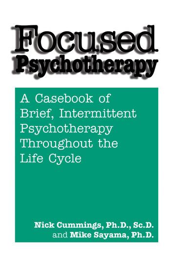 Focused Psychotherapy A Casebook Of Brief Intermittent Psychotherapy Throughout The Life Cycle book cover