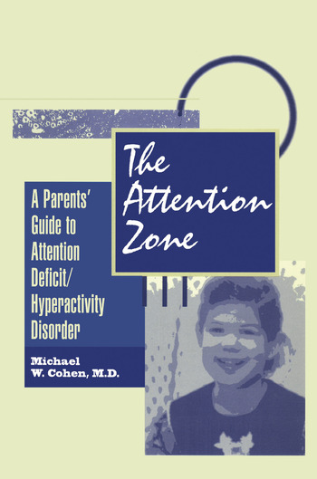 The Attention Zone A Parent's Guide To Attention Deficit/Hyperactivity book cover