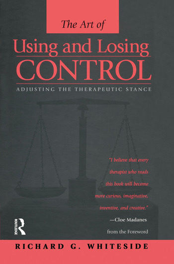 Therapeutic Stances: The Art Of Using And Losing Control Adjusting The Therapeutic Stance book cover