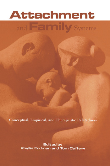 Attachment and Family Systems Conceptual, Empirical and Therapeutic Relatedness book cover