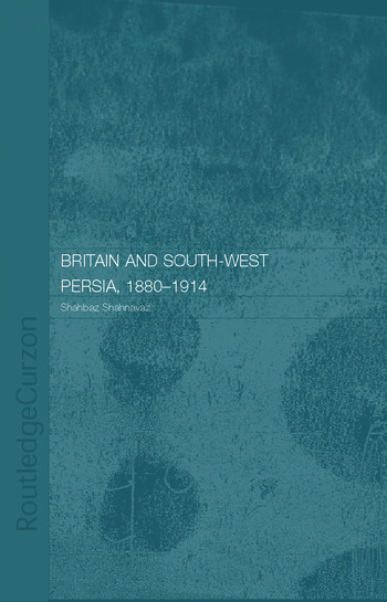 Britain and South-West Persia 1880-1914 A Study in Imperialism and Economic Dependence book cover