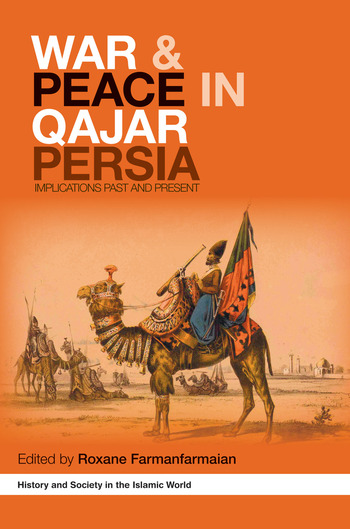 War and Peace in Qajar Persia Implications Past and Present book cover