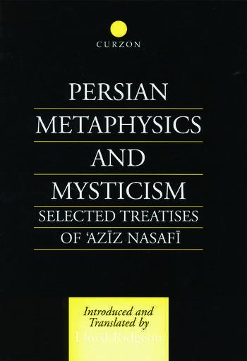 Persian Metaphysics and Mysticism Selected Works of 'Aziz Nasaffi book cover