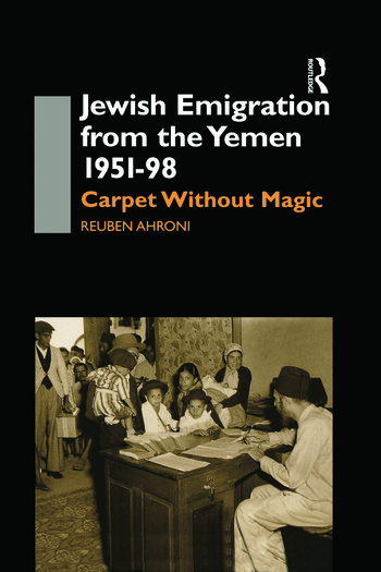 Jewish Emigration from the Yemen 1951-98 Carpet Without Magic book cover