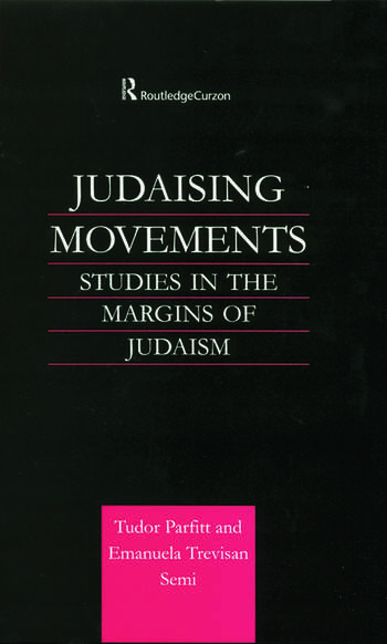 Judaising Movements Studies in the Margins of Judaism in Modern Times book cover